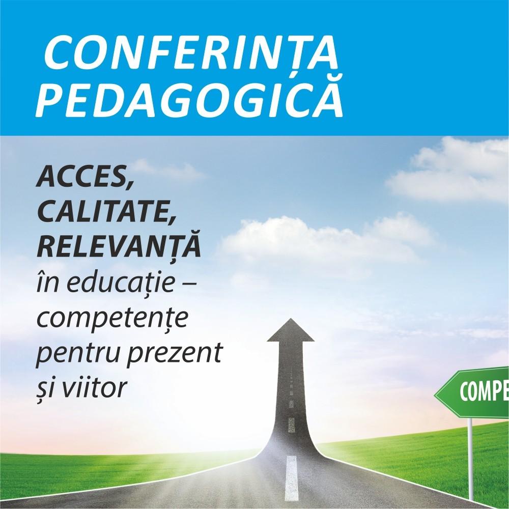 """Ediţia 2017 a Conferinţei Pedagogice municipale = """"Acces, Relevanţă, Calitate în educaţie – competenţe pentru prezent şi viitor"""""""
