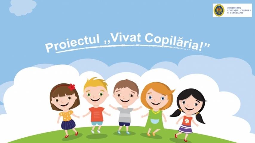 """Ministerul Educației, Culturii și Cercetării lansează Proiectul """"Vivat Copilăria!"""""""