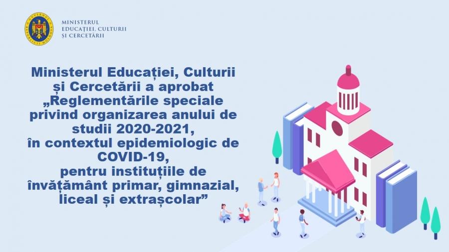 Au fost aprobate Reglementările speciale privind organizarea anului de studii 2020-2021, în contextul epidemiologic de COVID-19, pentru instituțiile de învățământ primar, gimnazial, liceal și extrașcolar