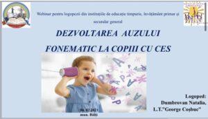 """Webinar pentru logopezii din instituțiile de educație timpurie, învăţământ primar şi secundar general """"Dezvoltarea auzului fonematic la copiii CES"""""""
